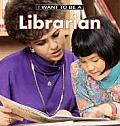 I Want to Be a Librarian