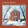 Lawren Harris An Introduction To His Life & A