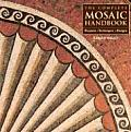 Complete Mosaic Handbook Projects Techniques Designs
