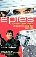 Spies The Undercover World of Secrets Gadgets & Lies