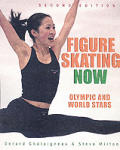 Figure Skating Now: Olympic and World Stars (Figure Skating Now)