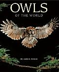 Owls of the World Their Lives Behavior & Survival