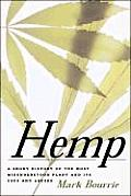 Hemp: A Short History of the Most Misunderstood Plant and Its Uses and Abuses