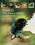 Insects Their Natural History & Diversity With a Photographic Guide to Insects of Eastern North America