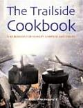 The Trailside Cookbook: A Handbook for Hungry Campers and Hikers