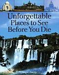 Unforgettable Places To See Before You D