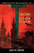 Christians: Secularism-Yes and No