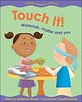Touch It!: Materials, Matter and You (Primary Physical Science) Cover