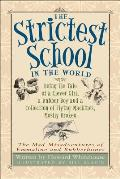 The Strictest School in the World: Being the Tale of a Clever Girl, a Rubber Boy and a Collection of Flying Machines, Mostly Broken (Mad Misadventures of Emmaline and Rubberbones) Cover