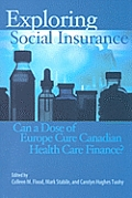 Exploring Social Insurance: Can a Dose of Europe Cure Canadian Health Care Finance?