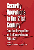 Security Operations in the 21st Century: Canadian Perspectives on the Comprehensive Approach