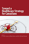 The Toward a Healthcare Strategy for Canadians