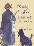 Emily Carr and Her Dogs: Flirt, Punk, & Loo