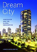 Dream City Vancouver & the Global Imagination