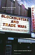 Blockbusters and Trade Wars : Popular Culture in a Globalized World (05 Edition)
