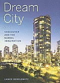 Dream City Vancouver & The Global Imagin