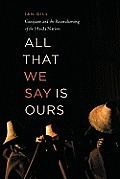 All That We Say Is Ours: Guujaaw and the Reawakening of the Haida Nation