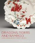 Dragons, Tigers and Bamboo: Japanese Porcelain and Its Impact in Europe
