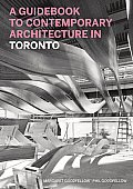 A Guidebook to Contemporary Architecture in Toronto Cover