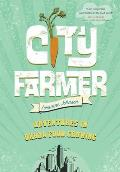 City Farmer: Adventures in Urban Food Growing
