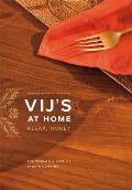 Vij's at Home: Relax, Honey: The Warmth & Ease of Indian Cooking