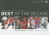 Best of the Decade: Reflections of Hockey's Past Ten Years