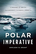 Polar Imperative: A History of Arctic Sovereignty in North America Cover
