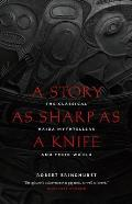 Story as Sharp as a Knife The Classical Haida Mythtellers & Their World 2nd Edition