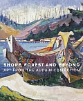 Shore, Forest and Beyond: Art from the Audain Collection