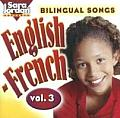 Songs That Teach French #3: Bilingual Songs: English-French, Vol. 3