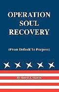 Operation Soul Recovery (from Default to Purpose)