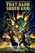 That Darn Squid God by Nick Pollotta