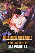 Belle, Book & Candle: A Fantasy Novel By Nick Pollotta by Nick Pollotta