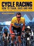 Cycle Racing: How to Train, Race and Win
