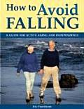 How to Avoid Falling A Guide for Active Aging & Independence