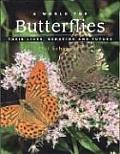 World for Butterflies Their Lives Behavior & Future