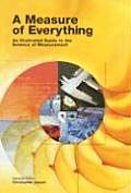 Measure Of Everything An Illustrated Guide to the Science of Measurement