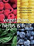 Vegetables, Herbs and Fruit: An Illustrated Encyclopedia Cover