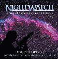 Nightwatch a Practical Guide to Viewing the Universe 4th Editon Revised & Expanded for Use Through 2018