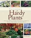 Encyclopedia of Hardy Plants Annuals Bulbs Herbs Perennials Shrubs Trees Vegetables Fruits & Nuts