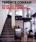 How to Live in Small Spaces Design Furnishing Decoration & Detail for the Smaller Home
