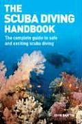 Scuba Diving Handbook The Complete Guide to Safe & Exciting Scuba Diving
