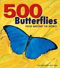 500 Butterflies Butterflies from Around the World