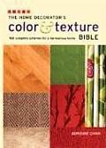 Home Decorators Color & Texture Bible 180 Complete Schemes for a Harmonious Home