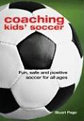Coaching Kids Soccer Fun Safe & Positive Soccer for All Ages
