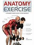 Anatomy of Exercise A Trainers Inside Guide to Your Workout