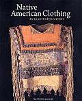 Native American Clothing an Illustrated History