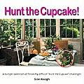 Hunt the Cupcake!: A Bumper Collection of Fiendishly Difficult Hunt the Cupcake Challenges