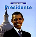 Quiero Ser Presidente = I Want to Be President
