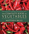 The Complete Book of Vegetables: The Ultimate Guide to Growing, Cooking and Eating Vegetables Cover